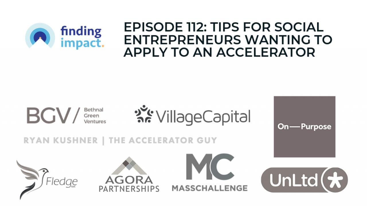 Episode 112: Tips for Social Entrepreneurs Wanting to Apply